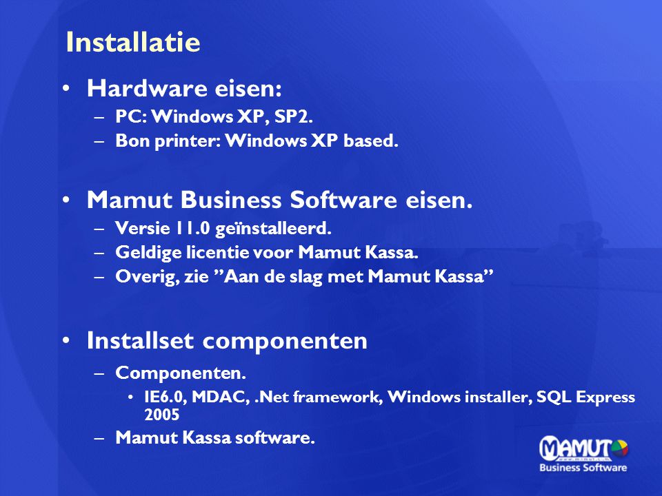 Installatie Hardware eisen: Mamut Business Software eisen.