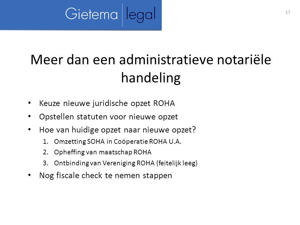 Meer dan een administratieve notariële handeling