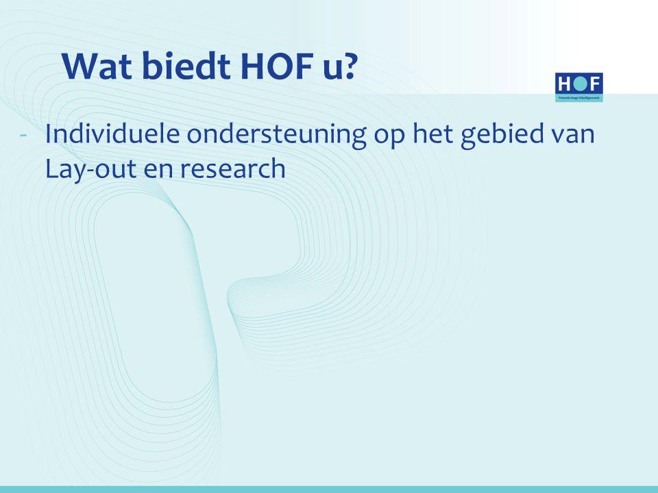 Wat biedt HOF u Individuele ondersteuning op het gebied van Lay-out en research.
