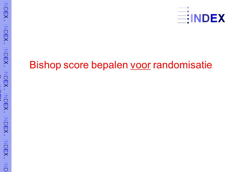 Bishop score bepalen voor randomisatie
