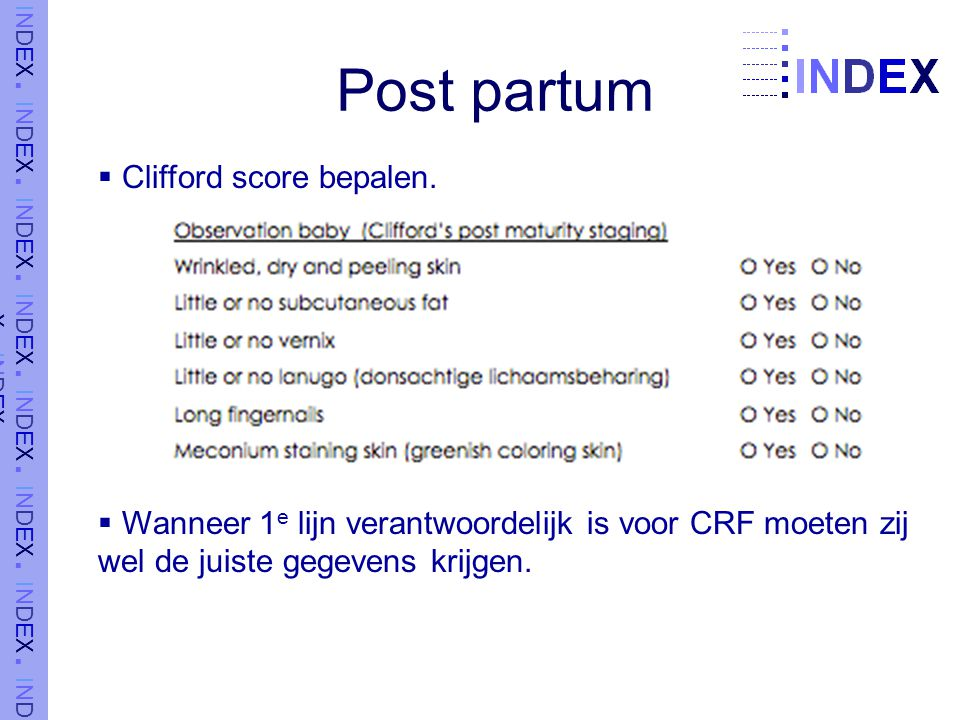 Post partum Clifford score bepalen.