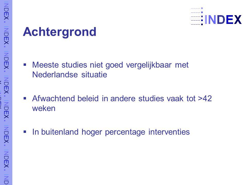 Achtergrond Meeste studies niet goed vergelijkbaar met Nederlandse situatie. Afwachtend beleid in andere studies vaak tot >42 weken.