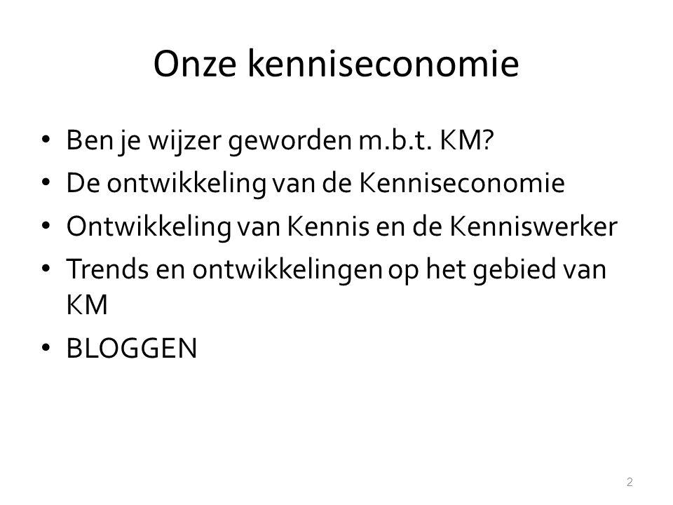 Onze kenniseconomie Ben je wijzer geworden m.b.t. KM