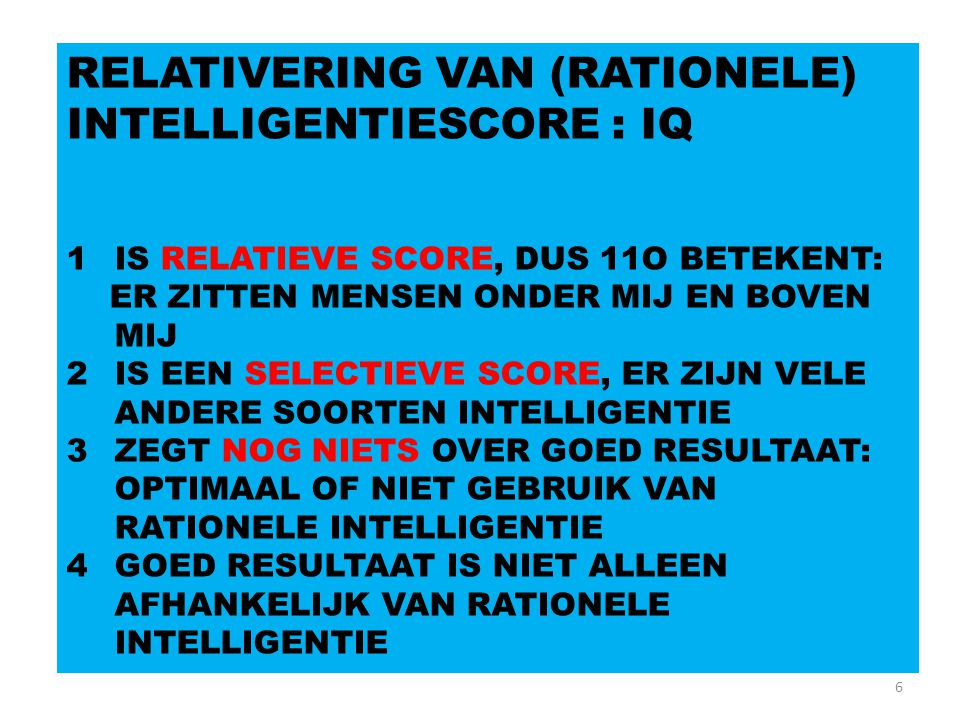 RELATIVERING VAN (RATIONELE) INTELLIGENTIESCORE : IQ