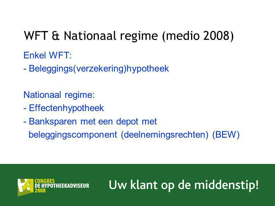 WFT & Nationaal regime (medio 2008)