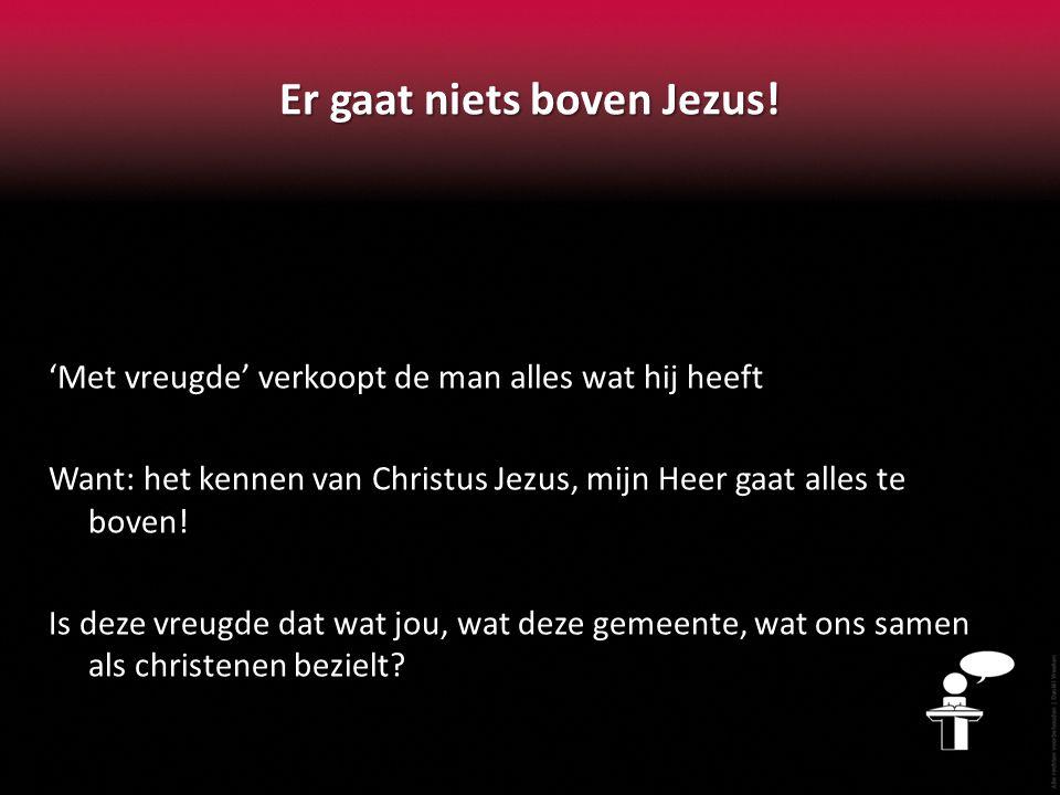Er gaat niets boven Jezus!