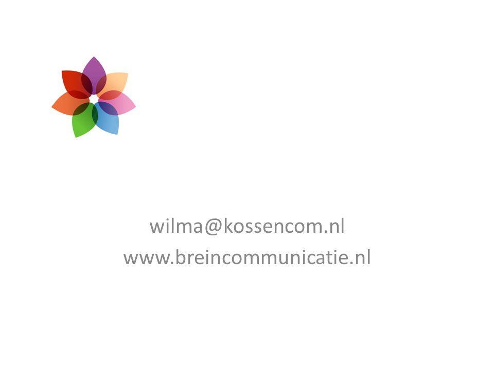 wilma@kossencom.nl www.breincommunicatie.nl