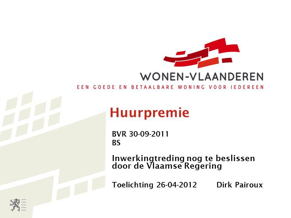 Huurpremie Inwerkingtreding nog te beslissen door de Vlaamse Regering