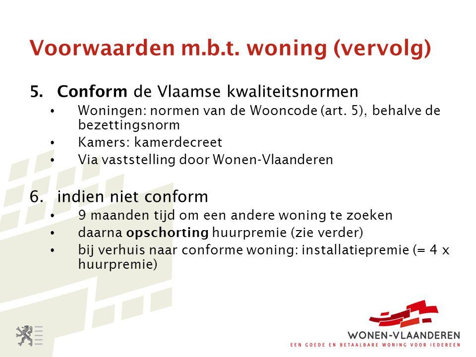 Voorwaarden m.b.t. woning (vervolg)