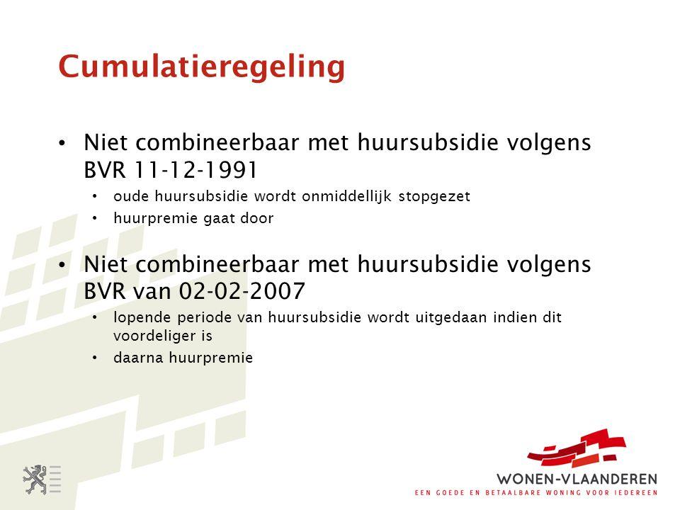 Cumulatieregeling Niet combineerbaar met huursubsidie volgens BVR 11-12-1991. oude huursubsidie wordt onmiddellijk stopgezet.