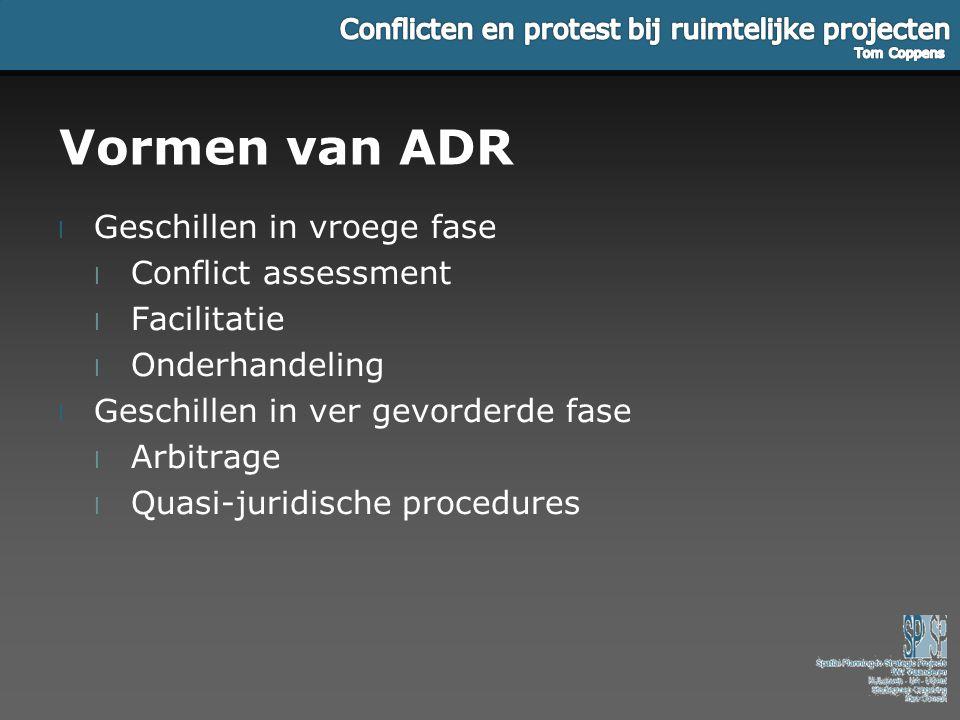 Vormen van ADR Geschillen in vroege fase Conflict assessment