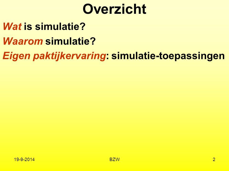 Overzicht Wat is simulatie Waarom simulatie