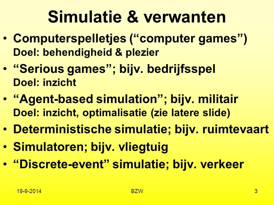 Simulatie & verwanten Computerspelletjes ( computer games ) Doel: behendigheid & plezier. Serious games ; bijv. bedrijfsspel Doel: inzicht.