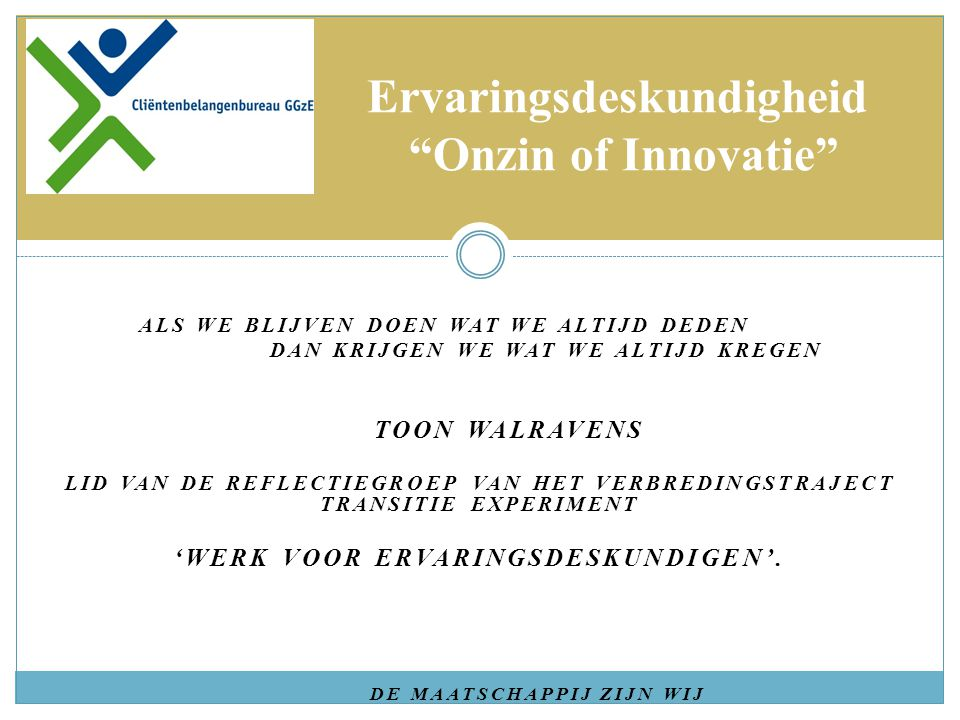 Ervaringsdeskundigheid Onzin of Innovatie
