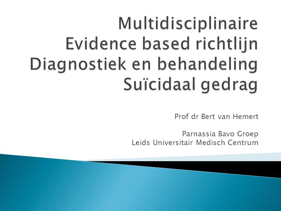 Multidisciplinaire Evidence based richtlijn Diagnostiek en behandeling Suïcidaal gedrag