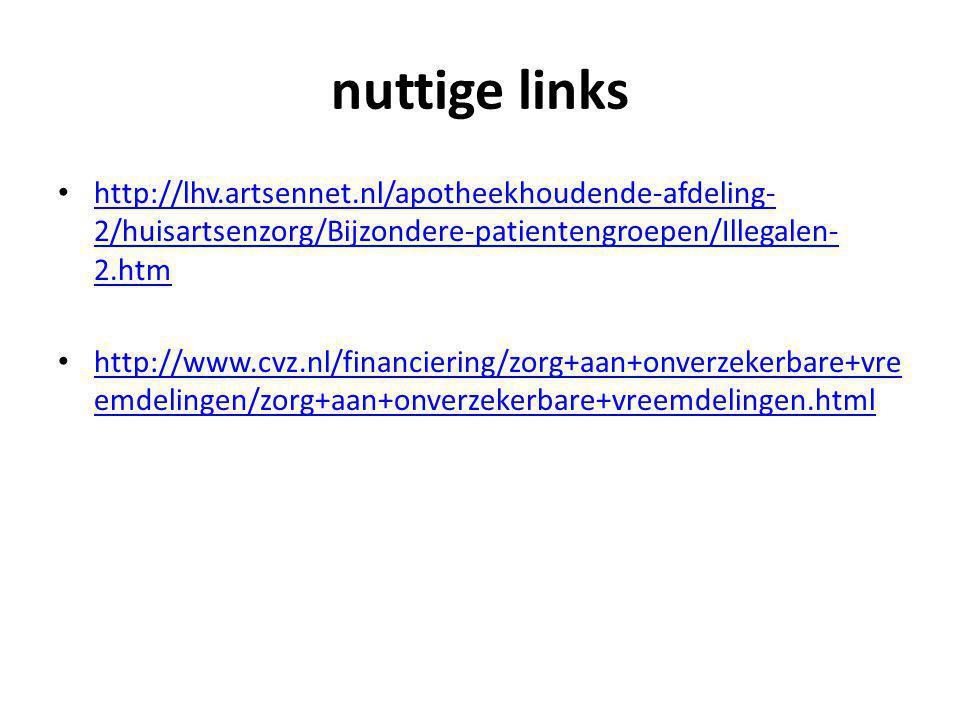nuttige links http://lhv.artsennet.nl/apotheekhoudende-afdeling-2/huisartsenzorg/Bijzondere-patientengroepen/Illegalen-2.htm.