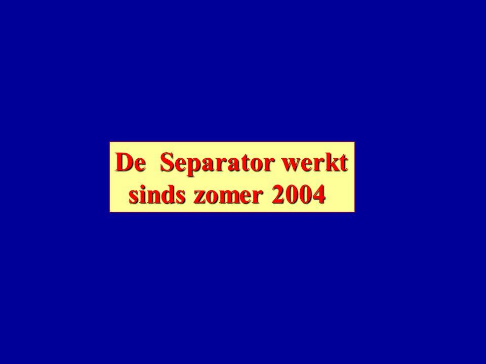 De Separator werkt sinds zomer 2004