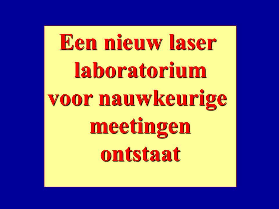 Een nieuw laser laboratorium voor nauwkeurige meetingen ontstaat