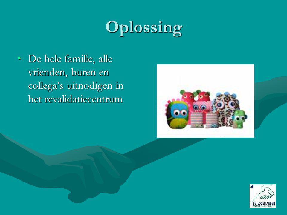 Oplossing De hele familie, alle vrienden, buren en collega's uitnodigen in het revalidatiecentrum