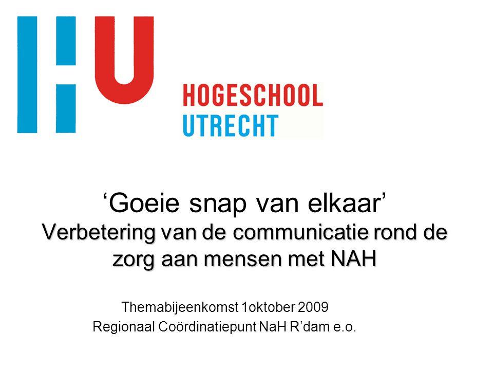 'Goeie snap van elkaar' Verbetering van de communicatie rond de zorg aan mensen met NAH