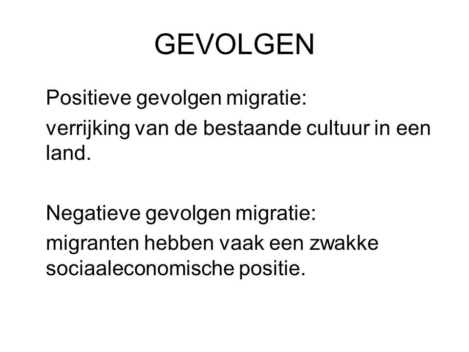 GEVOLGEN Positieve gevolgen migratie: