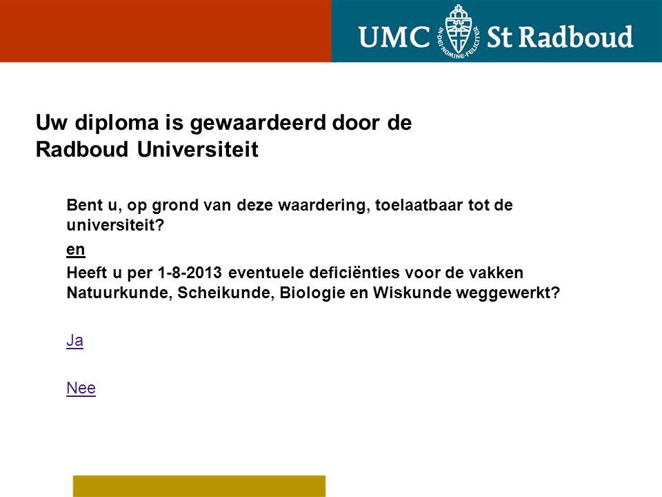 Uw diploma is gewaardeerd door de Radboud Universiteit