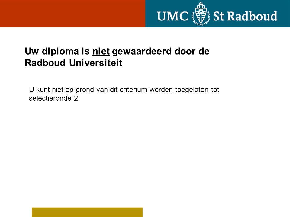 Uw diploma is niet gewaardeerd door de Radboud Universiteit