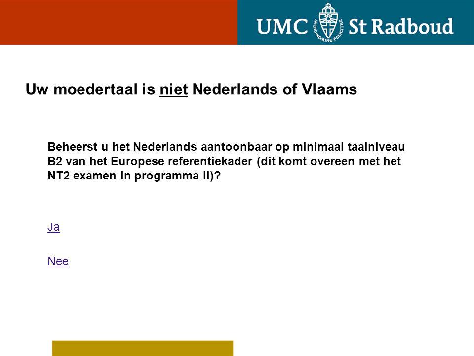 Uw moedertaal is niet Nederlands of Vlaams
