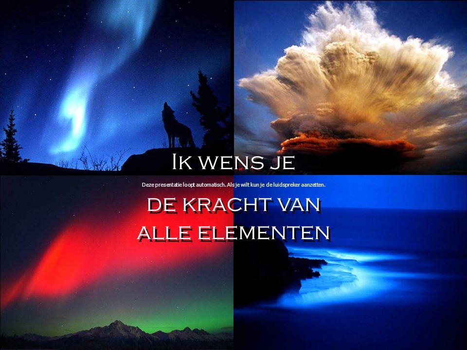 de kracht van alle elementen