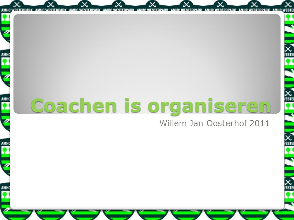 Coachen is organiseren