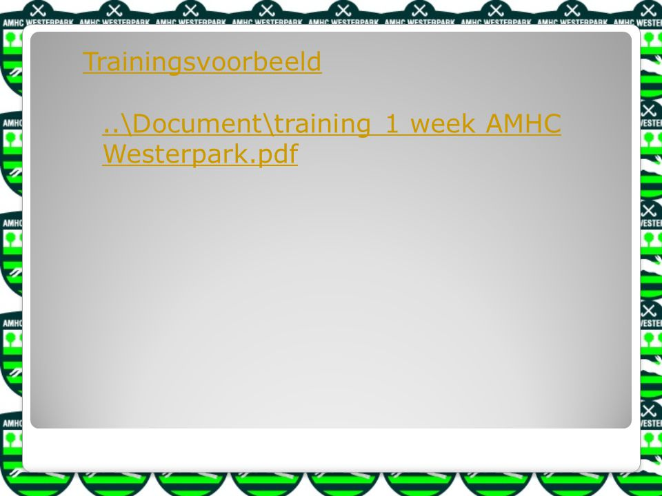Trainingsvoorbeeld ..\Document\training 1 week AMHC Westerpark.pdf