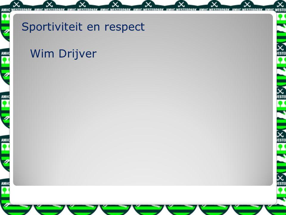 Sportiviteit en respect Wim Drijver