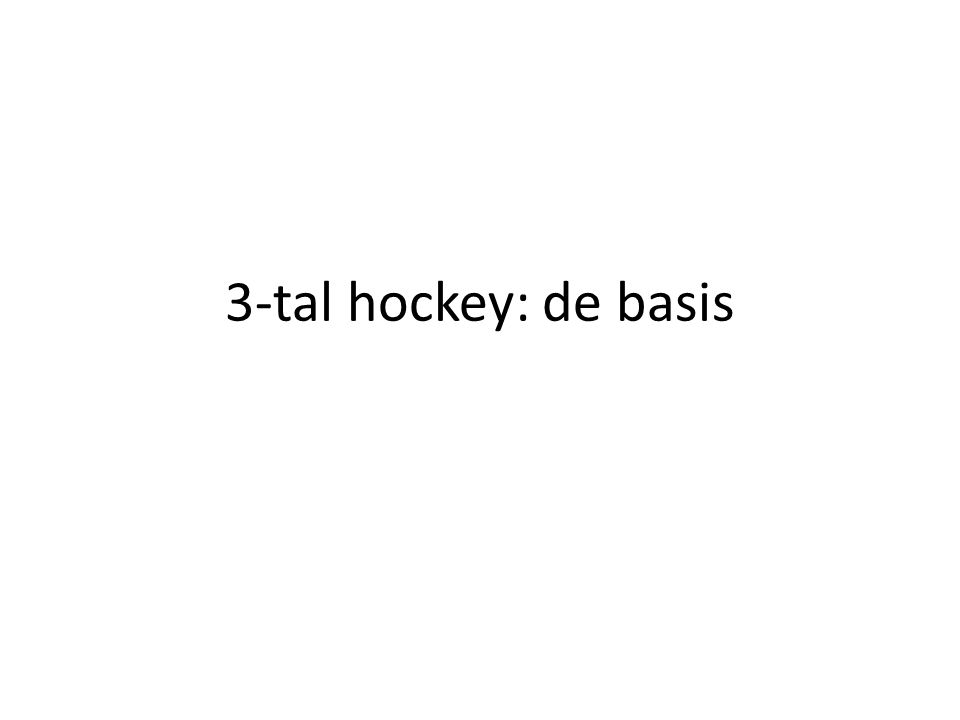 3-tal hockey: de basis