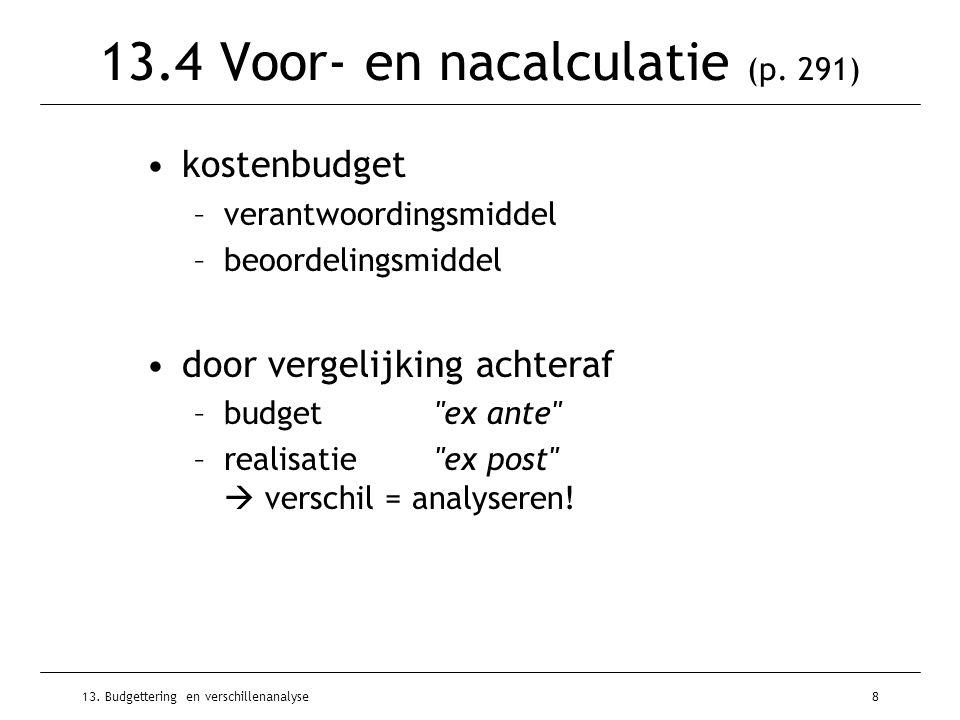 13.4 Voor- en nacalculatie (p. 291)