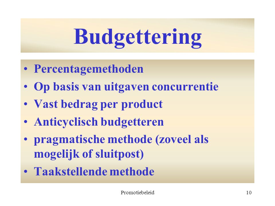 Budgettering Percentagemethoden Op basis van uitgaven concurrentie
