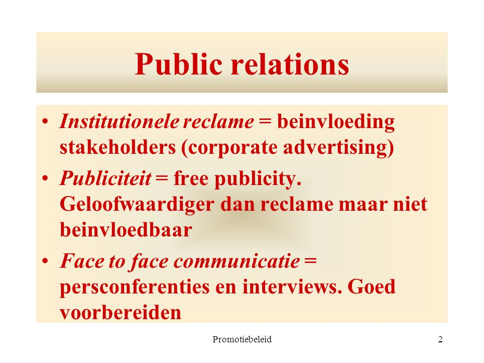 Public relations Institutionele reclame = beinvloeding stakeholders (corporate advertising)