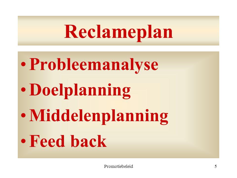 Reclameplan Probleemanalyse Doelplanning Middelenplanning Feed back