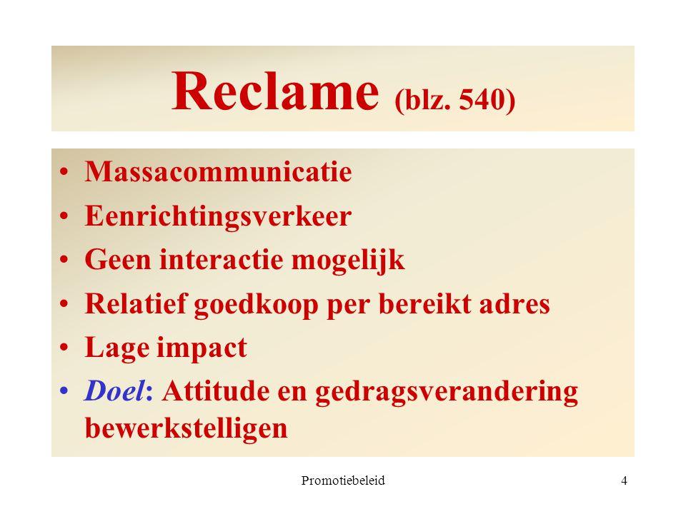 Reclame (blz. 540) Massacommunicatie Eenrichtingsverkeer