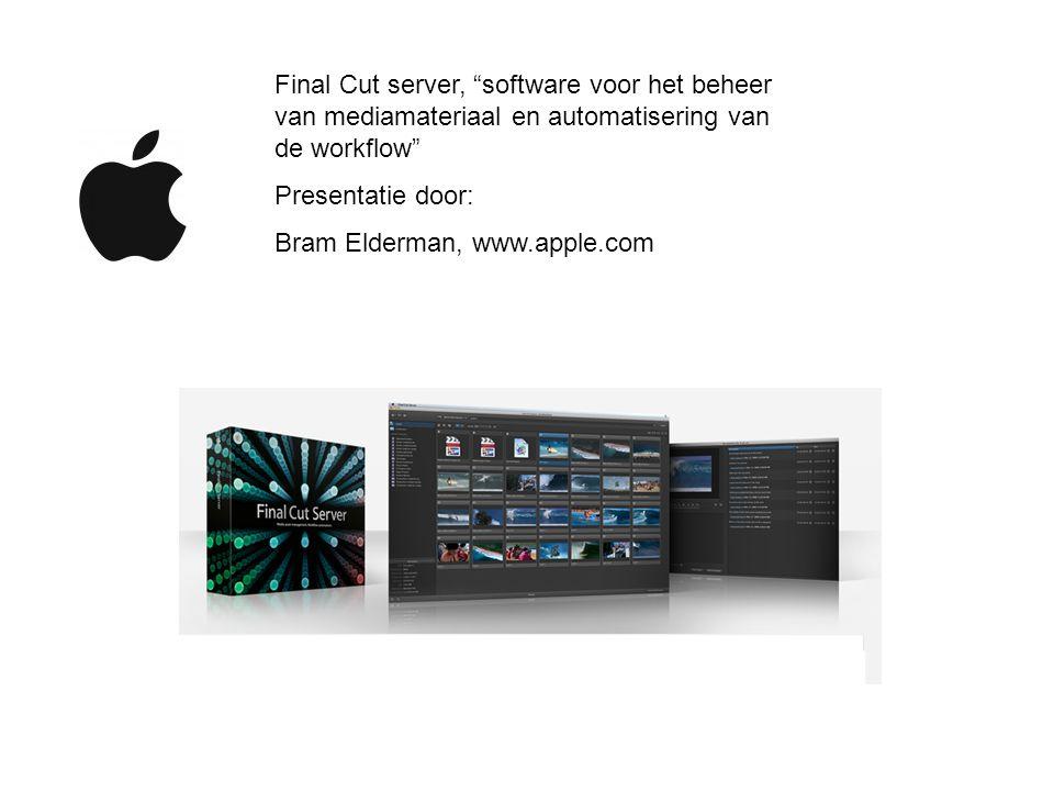 Final Cut server, software voor het beheer van mediamateriaal en automatisering van de workflow