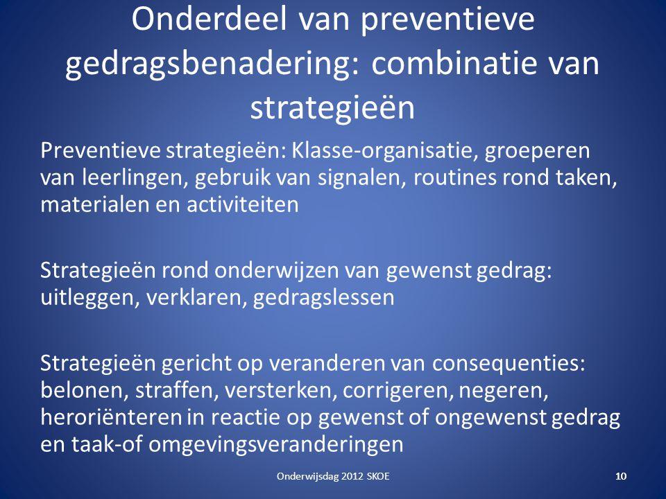 Onderdeel van preventieve gedragsbenadering: combinatie van strategieën