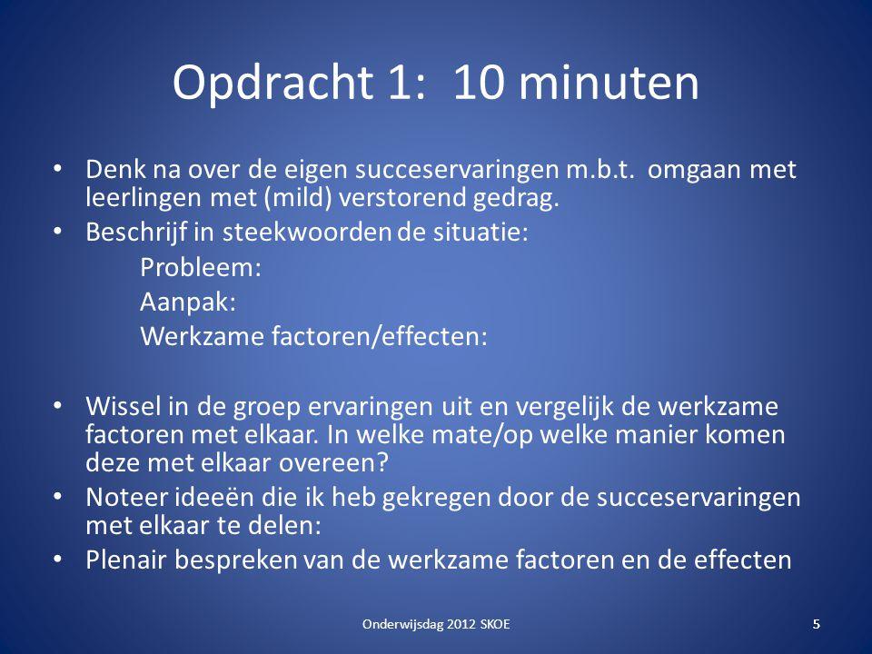 Opdracht 1: 10 minuten Denk na over de eigen succeservaringen m.b.t. omgaan met leerlingen met (mild) verstorend gedrag.