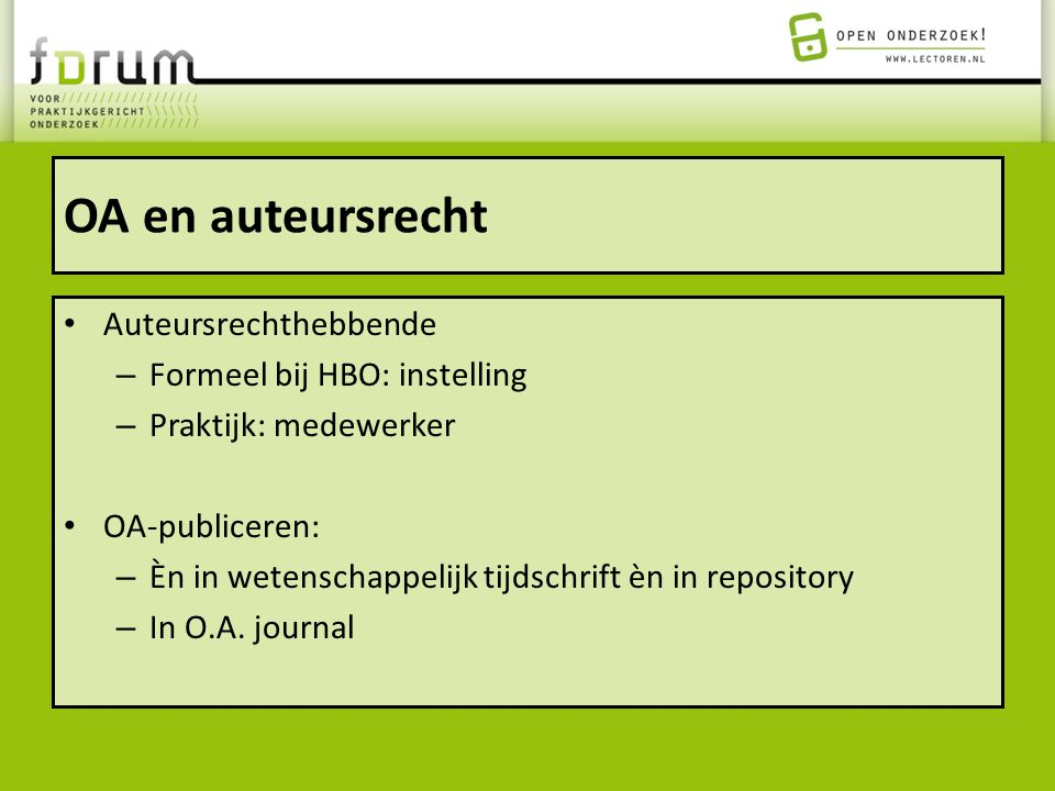 OA en auteursrecht Auteursrechthebbende Formeel bij HBO: instelling