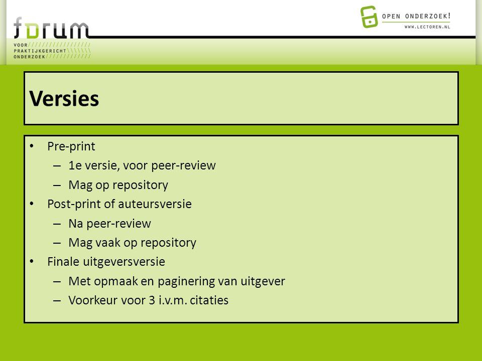 Versies Pre-print 1e versie, voor peer-review Mag op repository