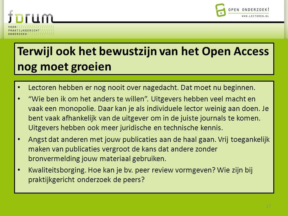 Terwijl ook het bewustzijn van het Open Access nog moet groeien