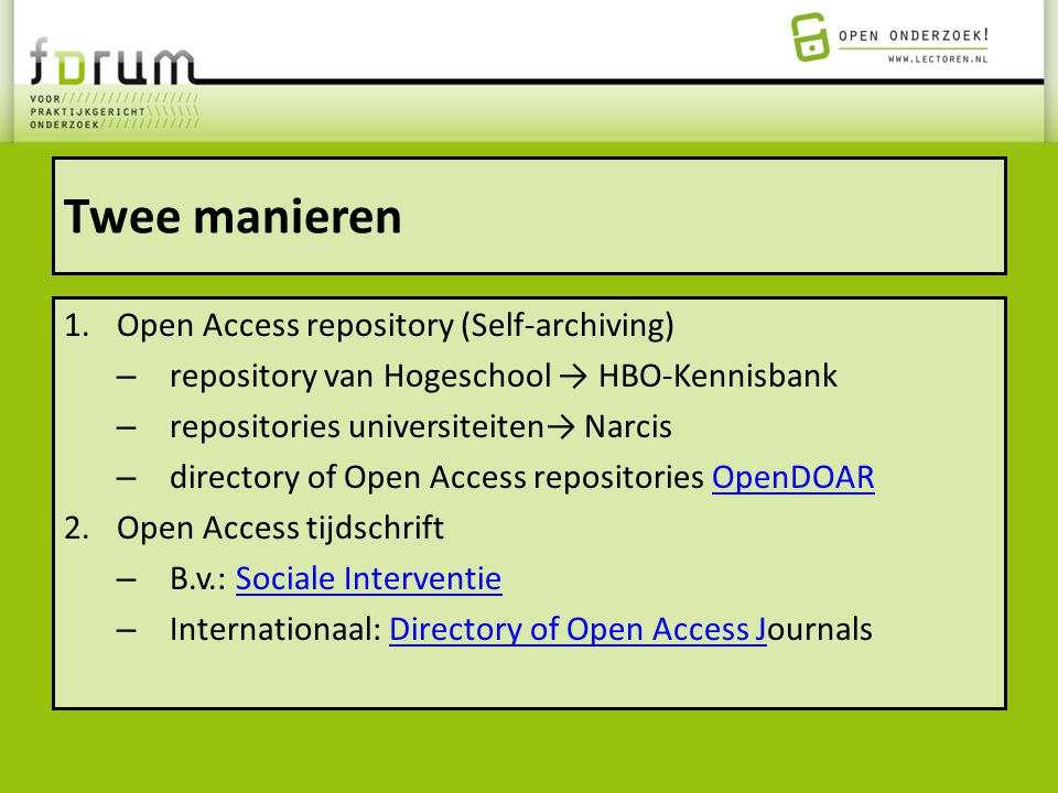 Twee manieren Open Access repository (Self-archiving)