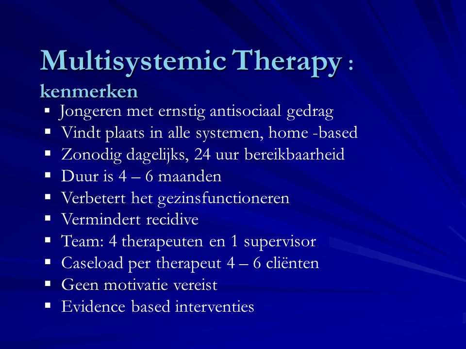 Multisystemic Therapy : kenmerken