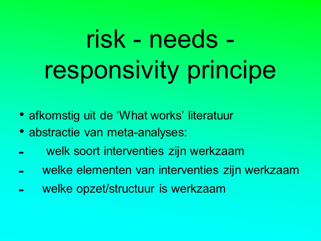 risk - needs - responsivity principe