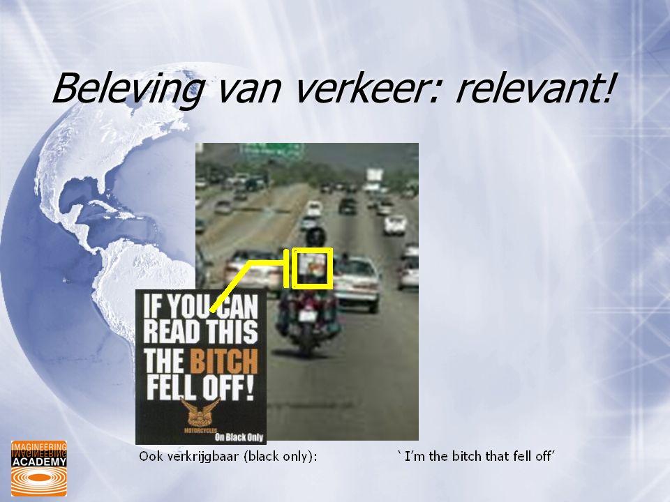 Beleving van verkeer: relevant!