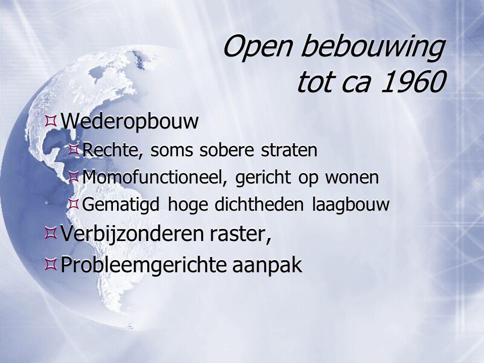 Open bebouwing tot ca 1960 Wederopbouw Verbijzonderen raster,