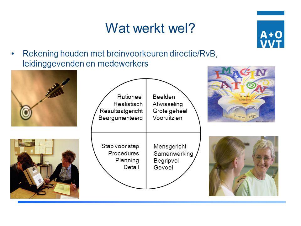 Wat werkt wel Rekening houden met breinvoorkeuren directie/RvB, leidinggevenden en medewerkers. Rationeel.